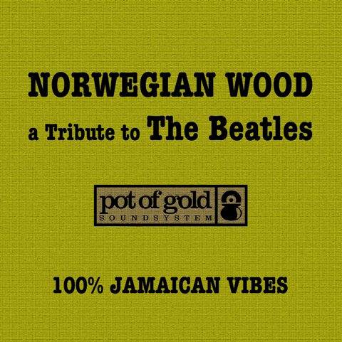 "Click to download Pot Of Gold Soundsystem ""Norwegian Wood A Tribute ToThe  Beatles"""